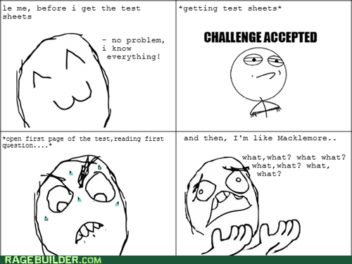 Challenge Accepted,tests,Macklemore,exams
