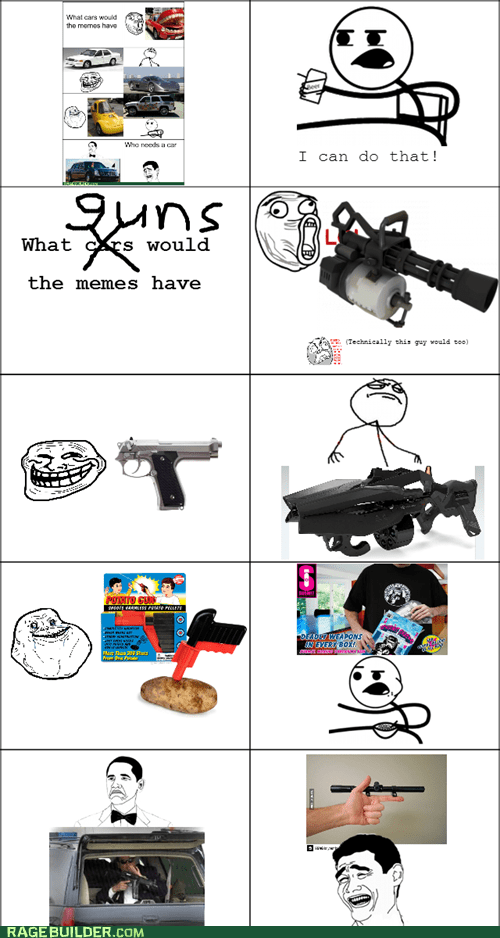 Like a Boss,cereal guy,forever alone,guns,not bad,rifles,meme guns,lol guy