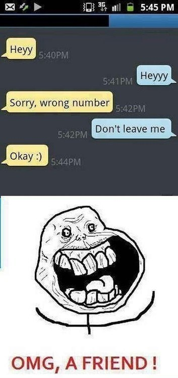 forever alone,friends,funny,sms