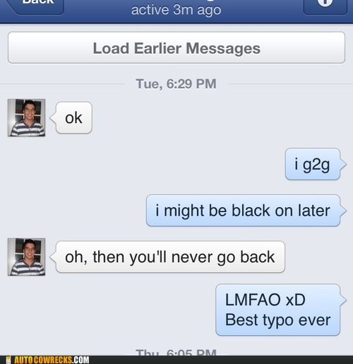 once you go black autocorrects funny - 7558921984