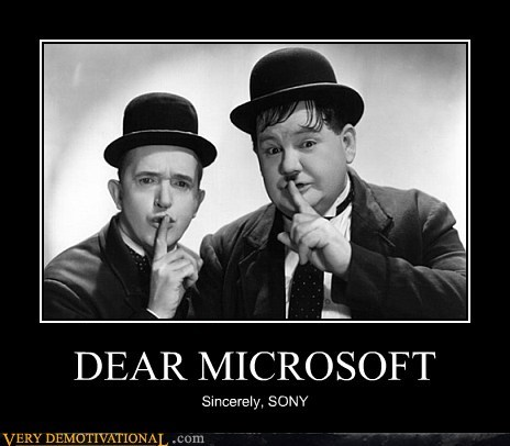 DEAR MICROSOFT Sincerely, SONY