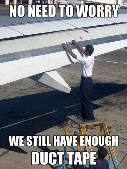 fear of flying,Travel,airplanes,duct tape,funny,g rated,there I fixed it