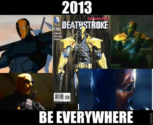 deathstroke,everywhere,funny,2013