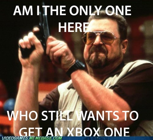 E32013 why-not-all-consoles Memes this will get downvoted xbox one - 7563047424