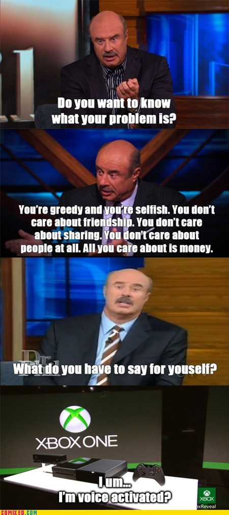 dr phil,sad but true,xbox,funny,xbox one