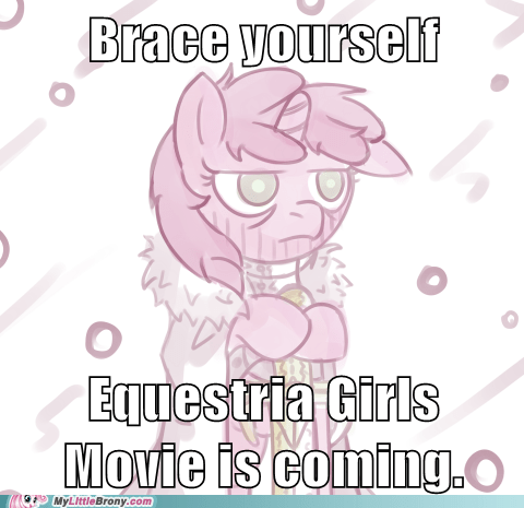 equestria girls,brace yourselves,Memes