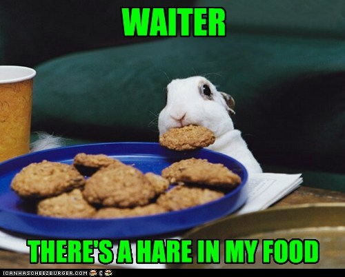 WAITER THERE'S A HARE IN MY FOOD