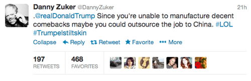 Text - Danny Zuker @DannyZuker @realDonaldTrump Since you're unable to manufacture decent comebacks maybe you could outsource the job to China. #LOL #Trumpelstiltskin Collapse Reply Retweet * Favorite .More 21h 197 468 RETWEETS FAVORITES