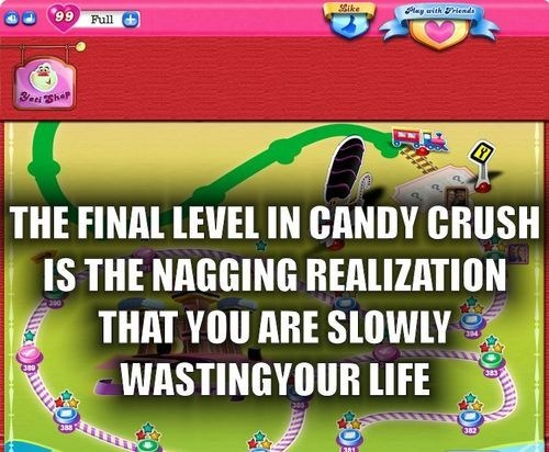 candy crush wasting your life phone games funny g rated AutocoWrecks - 7569382144
