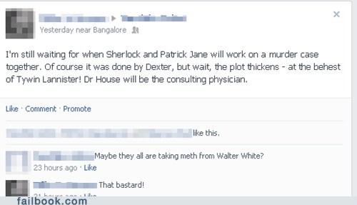 tywin lannister breaking bad patrick jane Game of Thrones walter white Sherlock Dexter house failbook - 7570959360