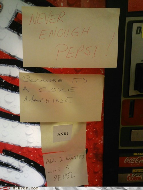 pepsi,coke,vending machine,coca cola,cola wars,monday thru friday,g rated