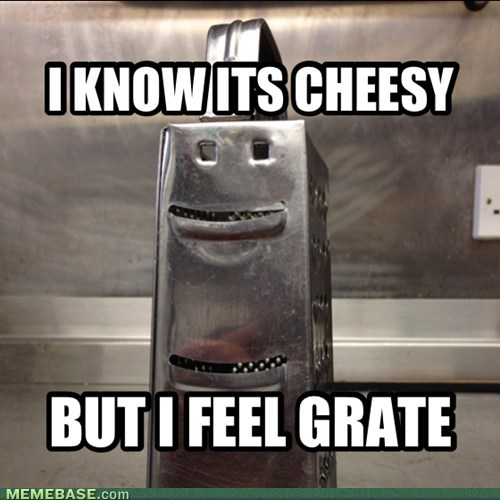 I KNOW ITS CHEESY
