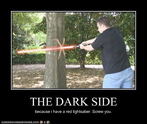 THE DARK SIDE because i have a red lightsaber. Screw you.
