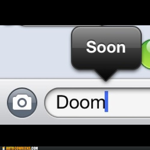 autocorrect doom SOON end of the world funny - 7575832320