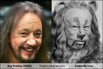 kisss,oz,totally looks like,ace frehley,funny,Cowardly Lion