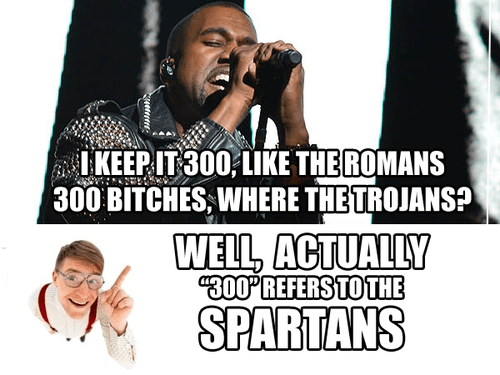 Music FAIL trojans spartans kanye west 300 funny - 7579317760