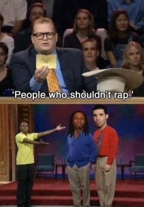 Drake,degrassi,lil wayne,whose line is it anyway