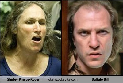 shirley phelps,totally looks like,buffalo bill,funny