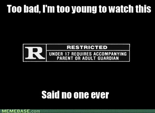 said no one ever rated r movies