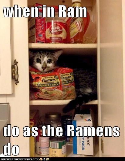 when in Ram do as the Ramens do