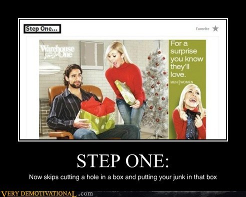 STEP ONE: Now skips cutting a hole in a box and putting your junk in that box