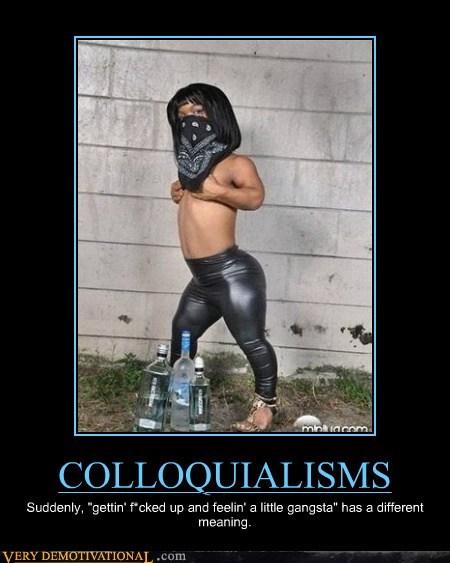 gangsta wtf colloquialisms funny - 7584398592