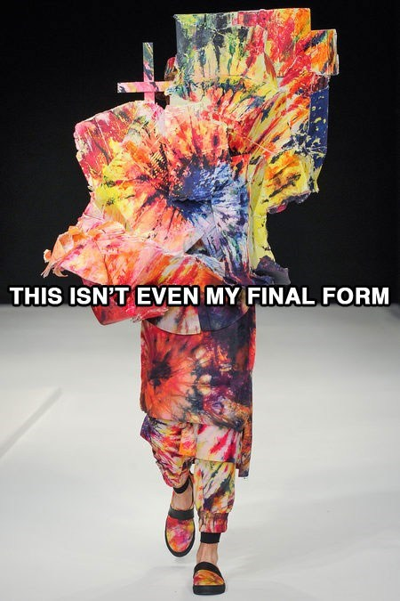 fashion,Memes,this isnt even my final form