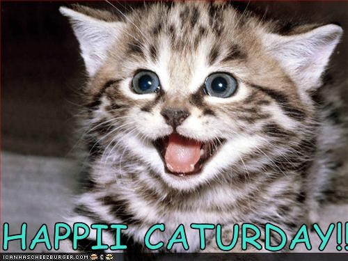 HAPPII CATURDAY!!!