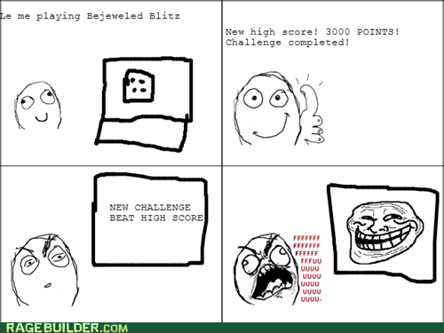 trolling,high score,video games,bejeweled blitz