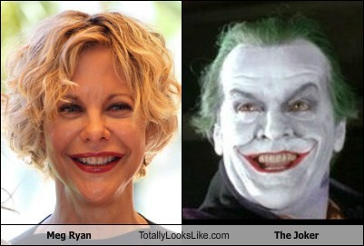 meg ryan,the joker,totally looks like,funny