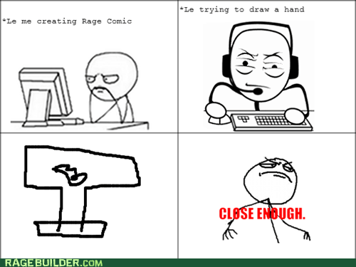 Close Enough making rage comics - 7590900224