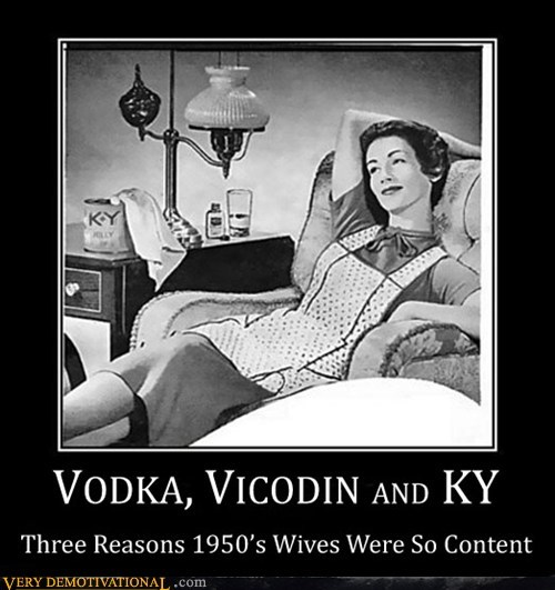 Vodka, Vicodin and KY