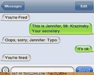 boss,fired,typo,work,texting