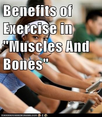 "Benefits of Exercise in ""Muscles And Bones"""