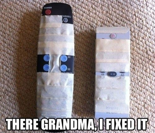 remotes,grandparents,funny,g rated,there I fixed it