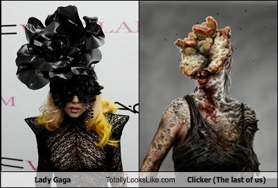 clicker,totally looks like,the last of us,lady gaga,funny