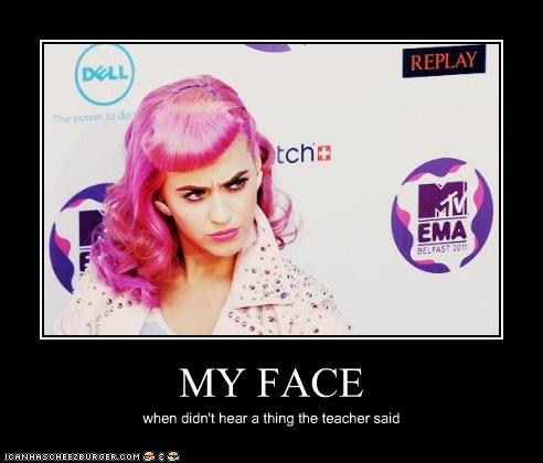 MY FACE when didn't hear a thing the teacher said