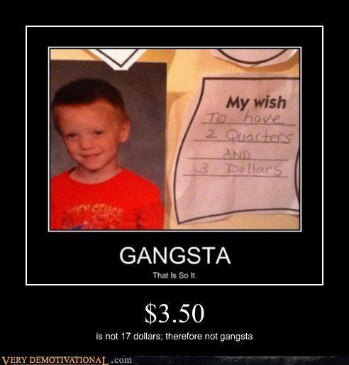 $3.50 is not 17 dollars; therefore not gangsta