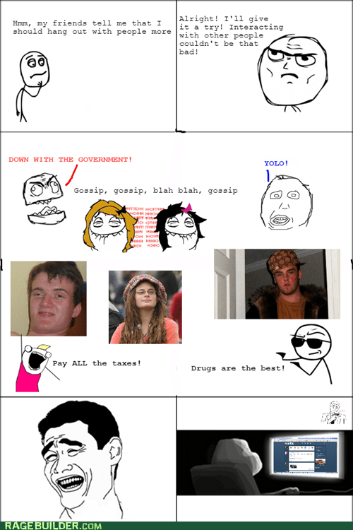forever alone,yolo,high guy,all the things,Scumbag Steve,introverts