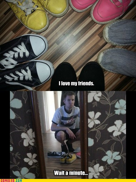 forever alone,shoes,friends,funny