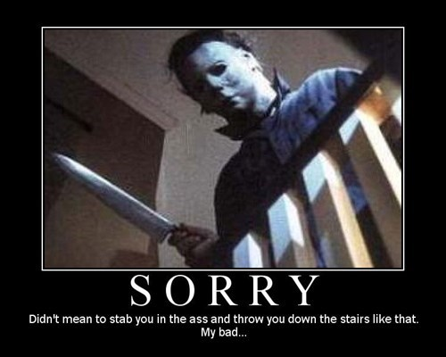 apology,sorry,funny,michael meyers