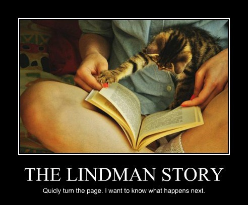 THE LINDMAN STORY Quicly turn the page. I want to know what happens next.