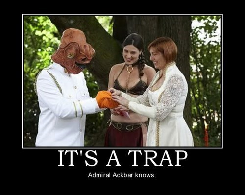 marriage star wars trap admiral ackbar funny - 7607812608