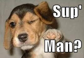 Sup'  Man?