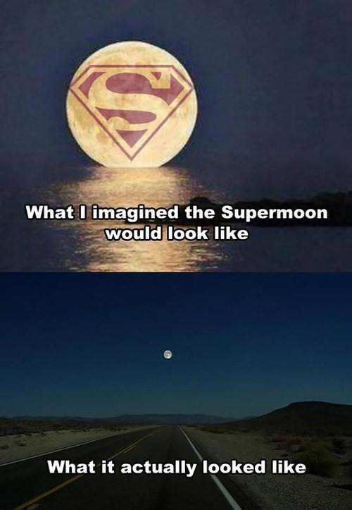 expectations,supermoon,superman