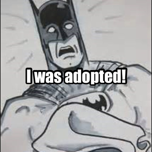 adopted,batman,funny,parents