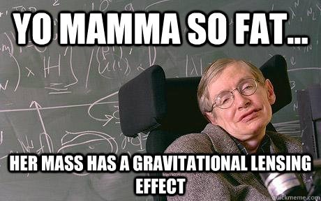 yo mamma science funny stephen hawking - 7612514560