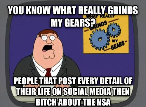NSA Memes you know what really grinds my gears - 7613857024