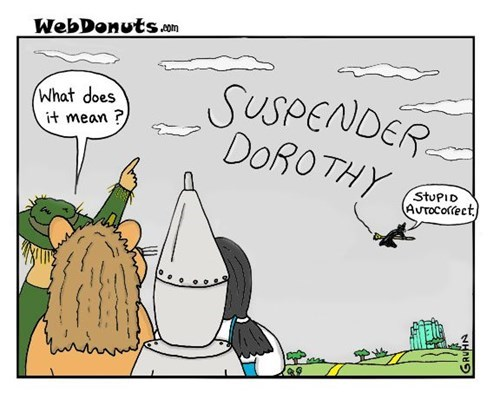 wizard of oz autocorrect funny surrender dorothy g rated AutocoWrecks - 7613943808