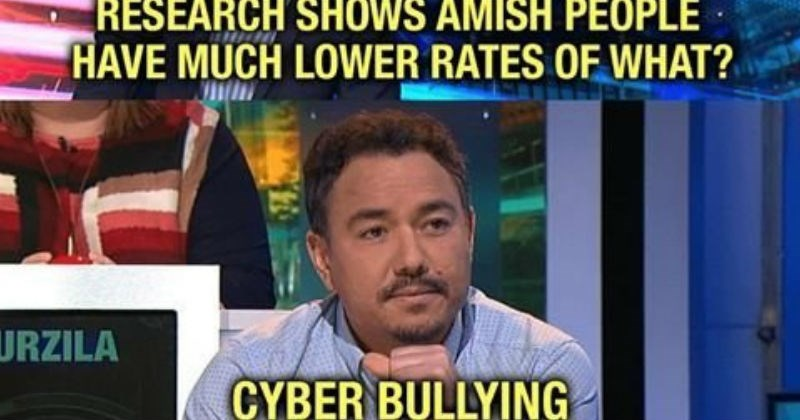 joke about amish people not experiencing cyber bullying
